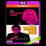Take Me (2017) WEB-DL 1080p Audio Dual Latino-Ingles