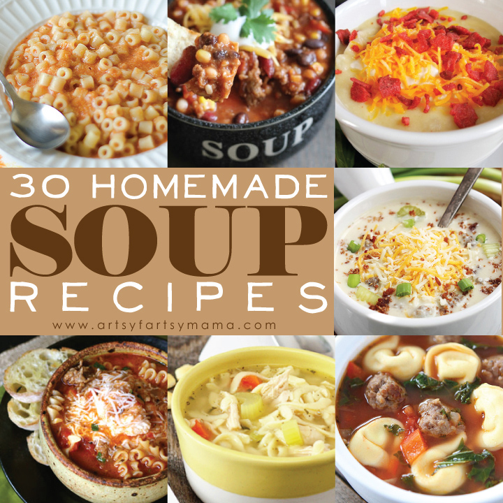 30 Homemade Soup Recipes at artsyfartsymama.com