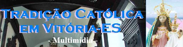 Tradição Católica em Vitória-ES **Multimídia**