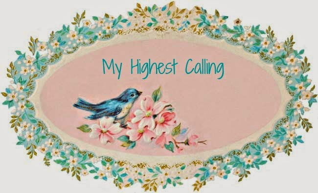 My Highest Calling
