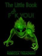 Kindle Featured Creature - The Little Book Of Fuck You by Rebecca Treadway