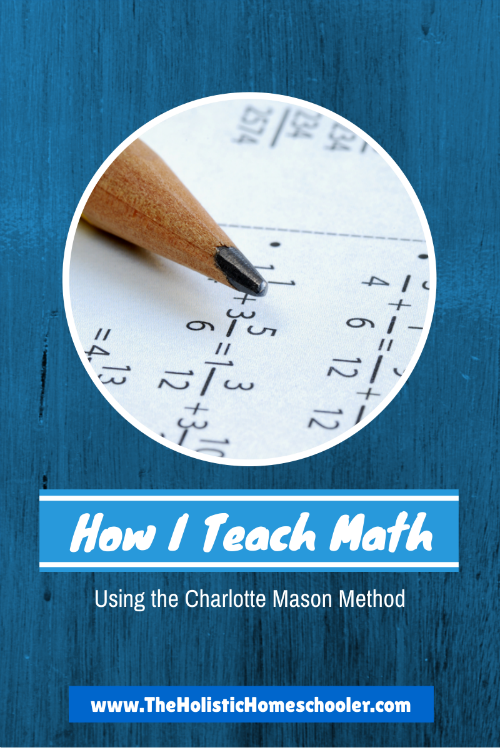 How I Teach Math Using the Charlotte Mason Method #homeschool #charlottemason