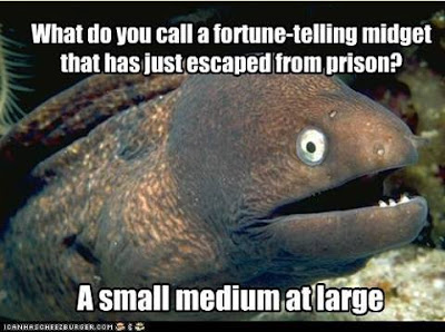 What do you call a fortune-telling midget that just has escaped from prison? A small medium at large.