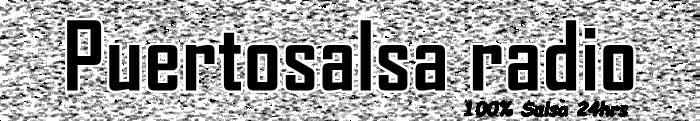 .::Puertosalsa radio::.  .::100% Salsa 24 hrs::.