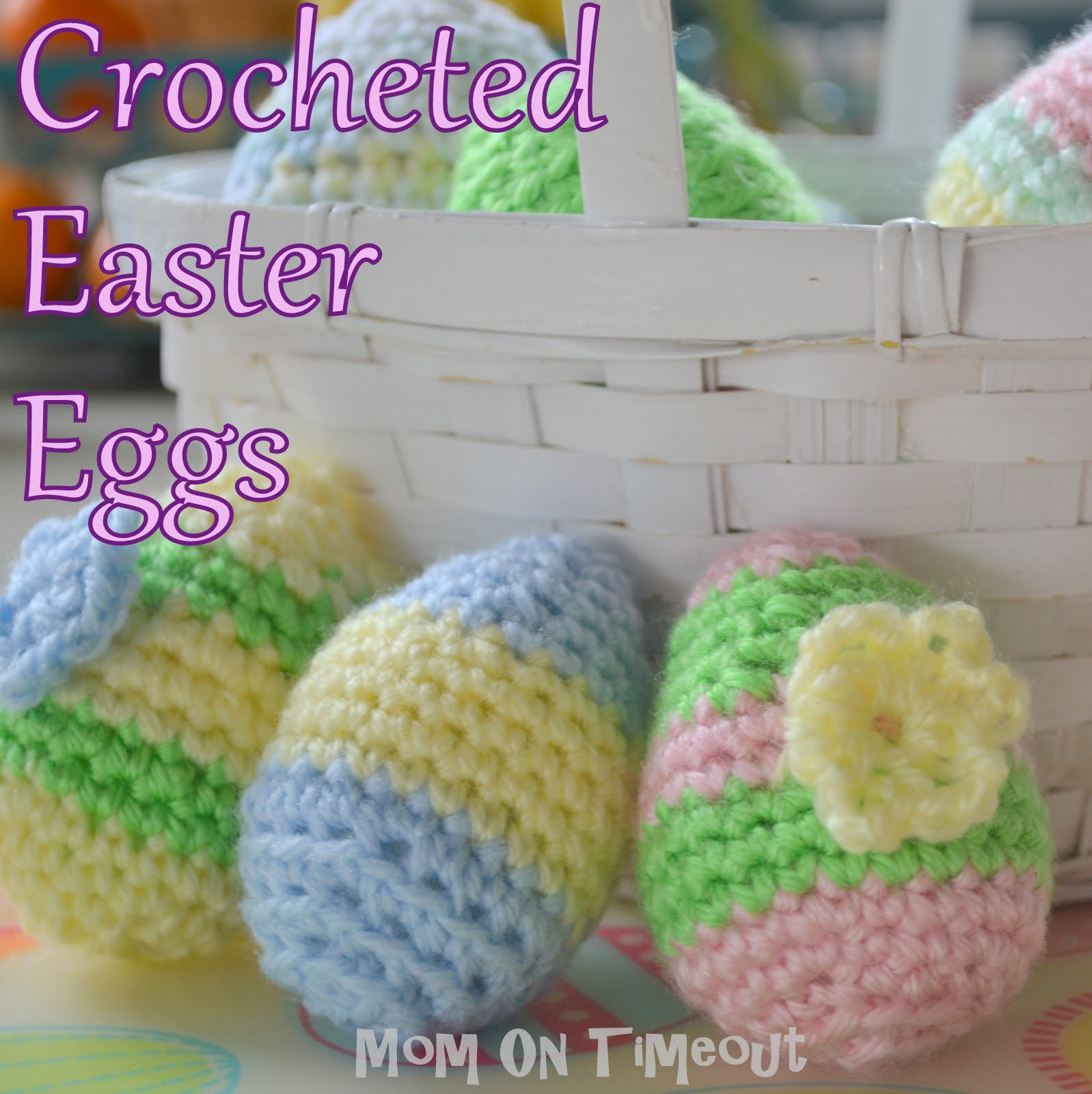 Crocheting Easter Eggs : Crocheted Easter Eggs & Pattern - Mom On Timeout