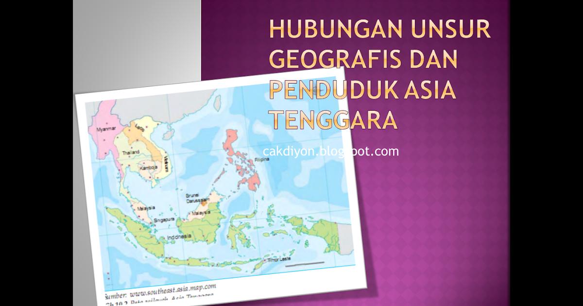 Bahan Ajar Ips Smp Hubungan Unsur Geografis Dan Penduduk Asia Tenggara