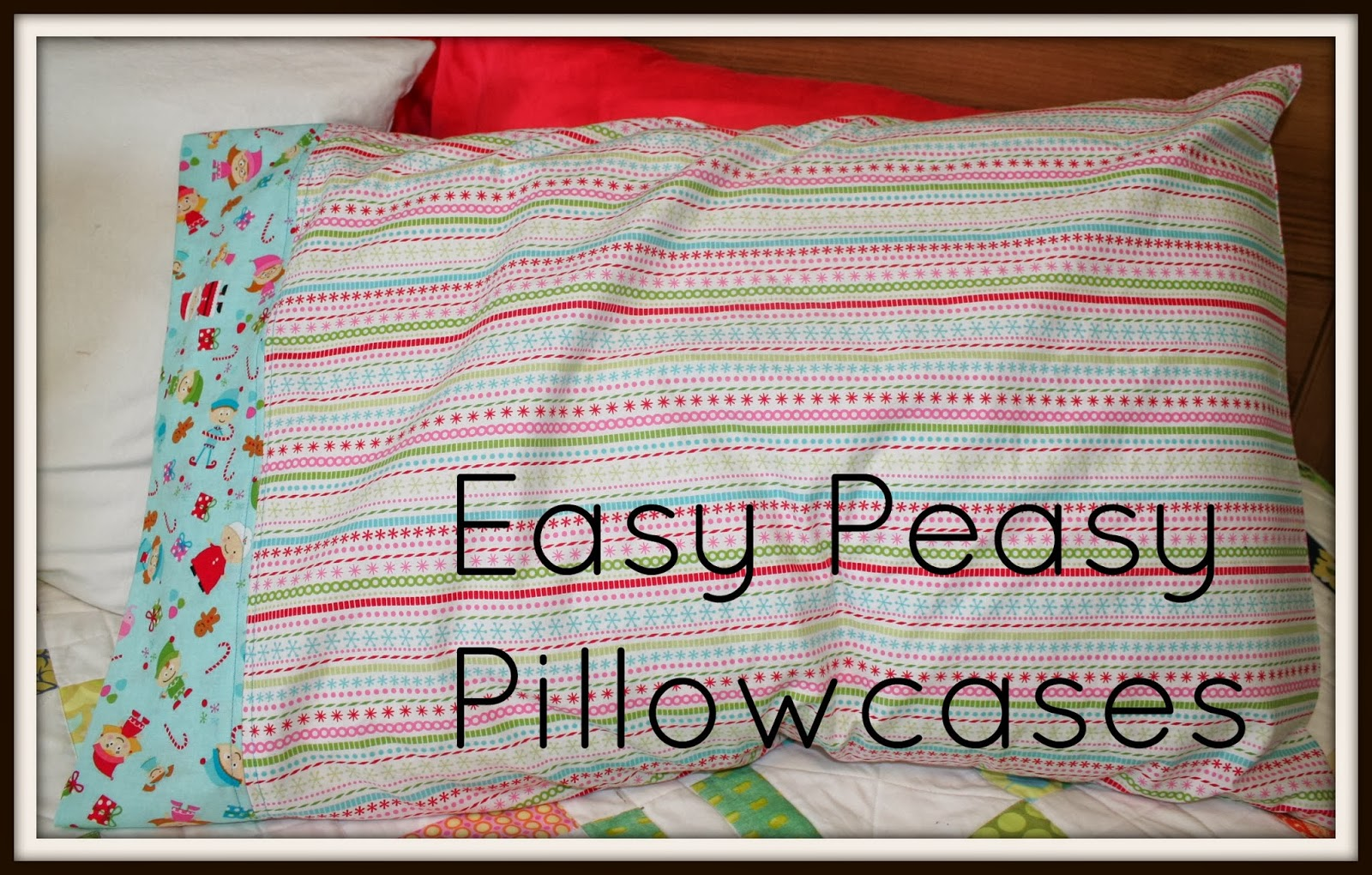 Easy Peasy Pillowcase