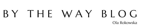 By The Way Blog - blog o kosmetykach i pielęgnacji