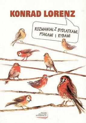 Lorenz Konrad - Rozmawial z bydlatkami, ptakami i rybami