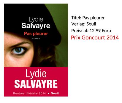 Pas Pleurer Lydie Salvayre Goncourt 2014