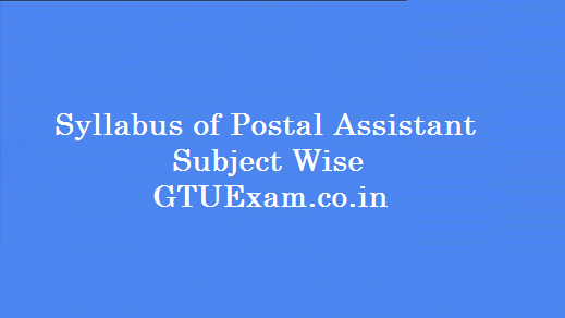 Syllabus of Postal Assistant Exam 2014