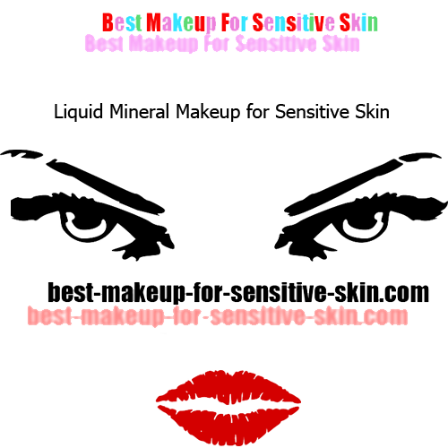 Liquid Mineral Makeup is the best makeup for sensitive skin