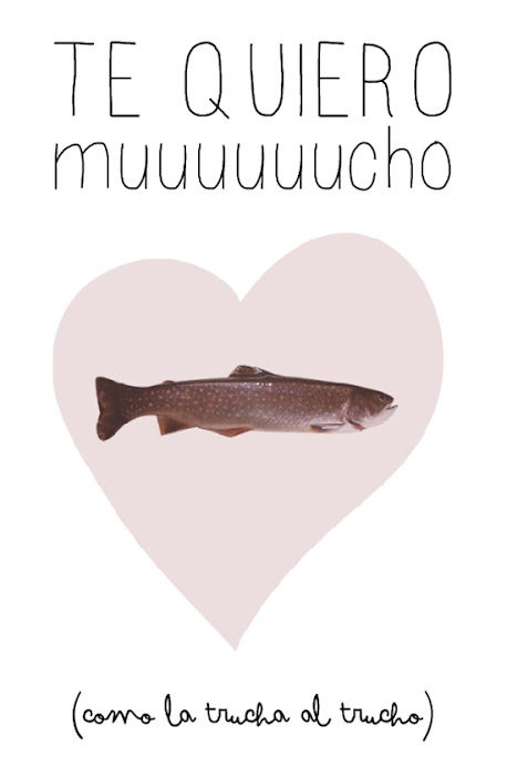 Tarjeta San Valentín - Te quiero mucho como la trucha al trucho