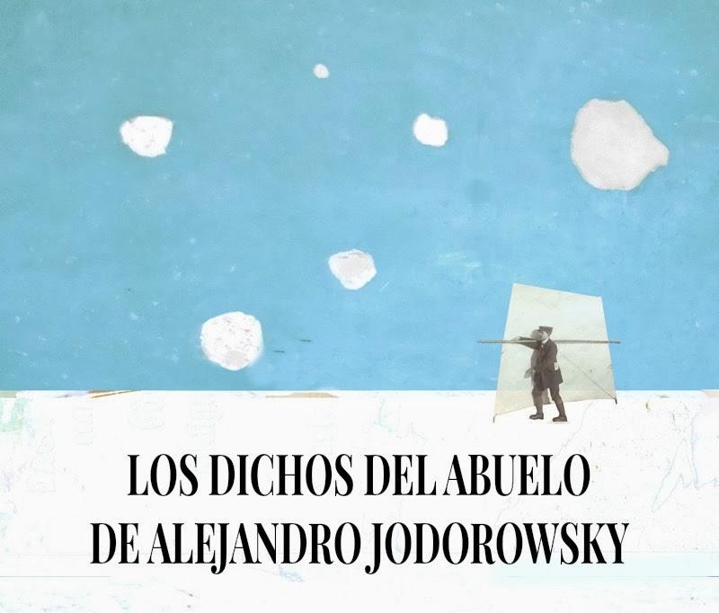 Nubes De Dichos Del Abuelo De Alejandro Jodorowsky