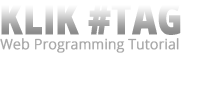 Klik Tag | Web Programming Tutorial