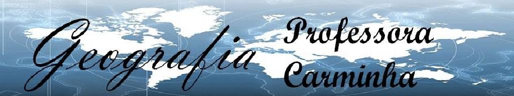 Geografia - Professora Carminha