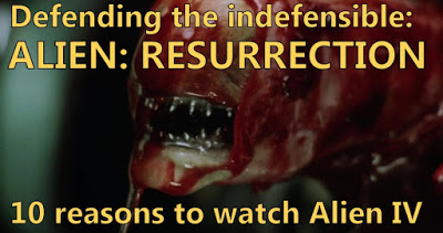 Defending the indefensible! - Alien: Resurrection!