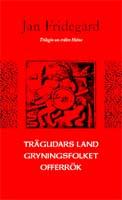 Jan Fridegård, Trägudars land - Gryningsfolket - Offerrök, trilogin om trälen Holme, Wahlström & Widstrand, Stockholm, 2002