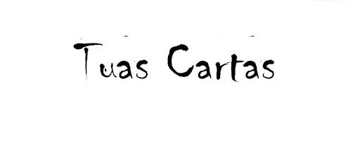 Tuas Cartas