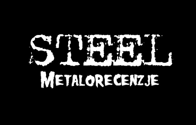 Steel - Metalorecenzje - Metal Reviews