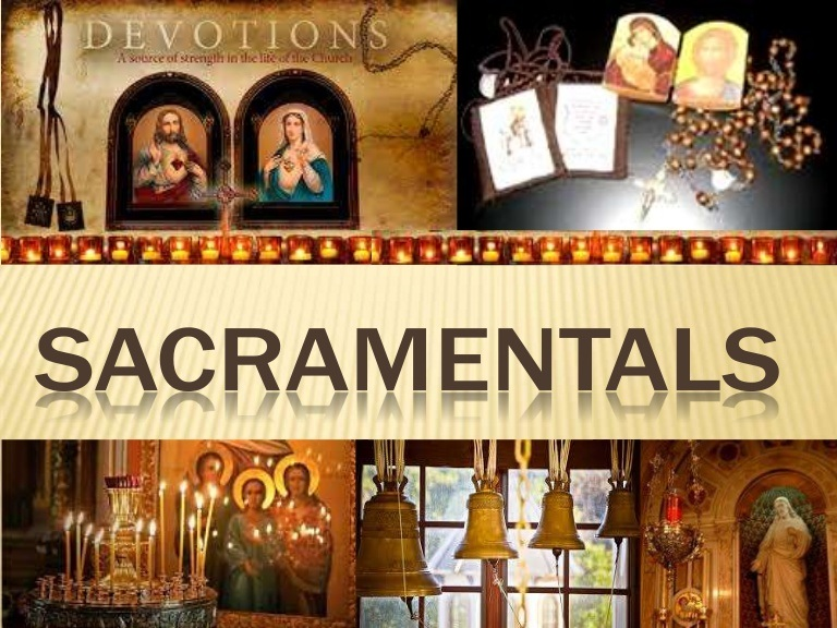 THE SACRAMENTALS OF THE APOSTOLATE
