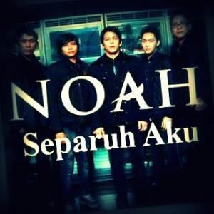 Lirik Lagu Noah - Separuh Aku