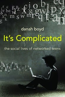 It's Complicated: the social lives of networked teens (2014)
