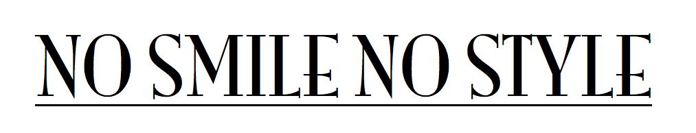 No Smile, No Style