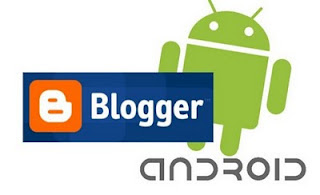 Blogger Mobile For Android - Blogger Mobile Untuk Android