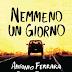 """Da oggi in libreria: """"Nemmeno un giorno"""" di Antonio Ferrara e Guido Sgardoli"""