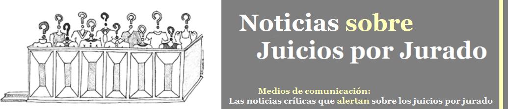 Noticias sobre Juicios por Jurado