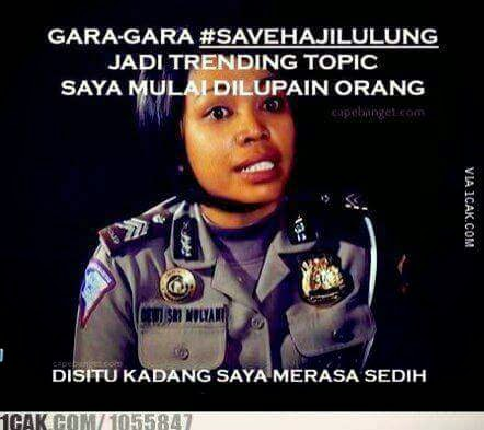 Foto Meme Polwan Lucu - Gara-Gara #SaveHajiLulung Jadi Trending Topic, Saya Malah dilupain Orang. Disitu Kadang Saya Merasa Sedih.