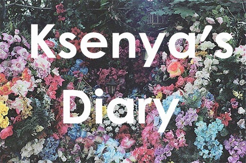 Ksenya's Diary♥