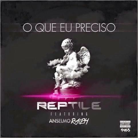 Reptile – O Que eu Preciso ft. Anselmo Ralph