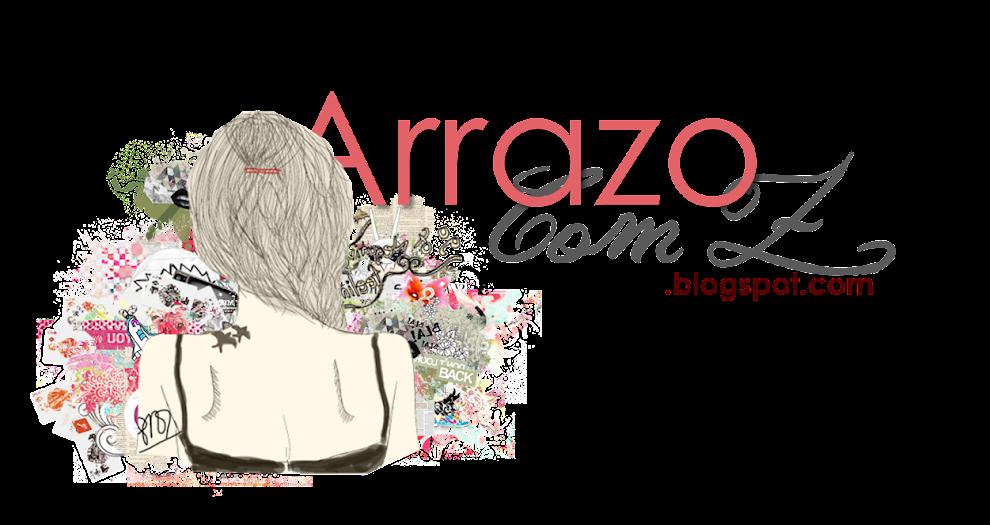 Arrazo com Z // Blog Oficial