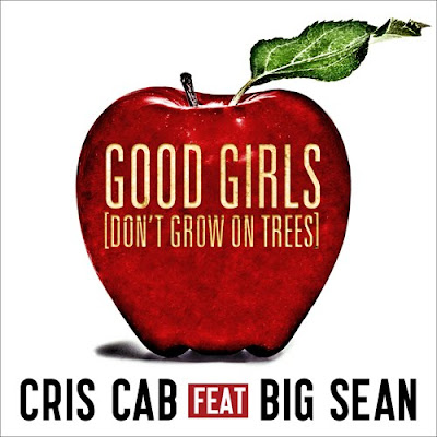 Cris Cab - Good Girls (Don't Grow On Trees)