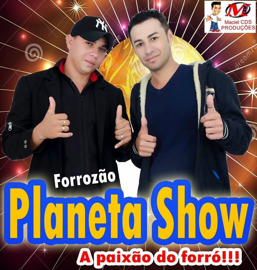FORROZÃO PLANETA SHOW A PAIXÃO DO FORRÓ