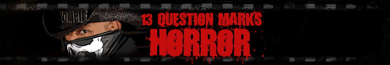 13 QUESTION MARKS OF HORROR