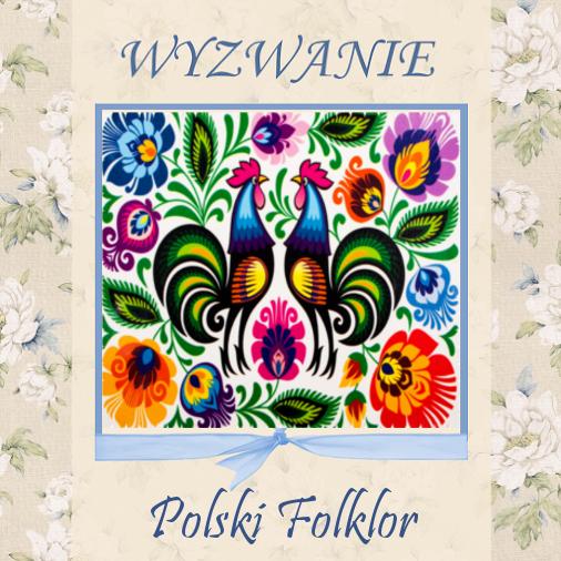 http://szuflada-szuflada.blogspot.com/2015/04/wyzwanie-nr-4-polski-folklor.html
