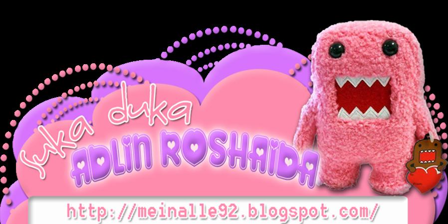 AdlinRoshaidaIsa (:
