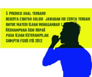 Terbaru 22 Mei 2012 : 5 Prediksi Soal dan Contoh Jawaban Ide cerita Terbaik untuk Materi Ujian Menggambar 1