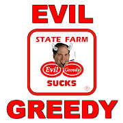 STATE FARM INSURANCE ~ Evil & Greedy