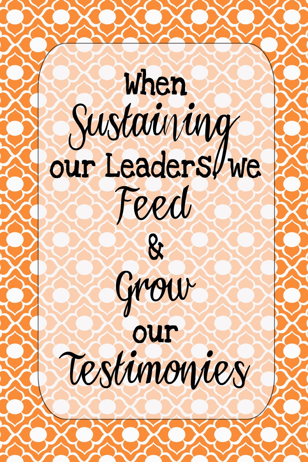 Sustaining our leaders printable www.freetimefrolics.com #LDSyouth