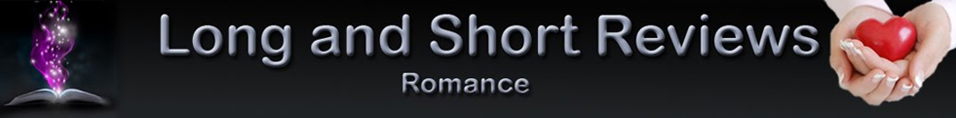 Romance Reviews Long and Short Reviews