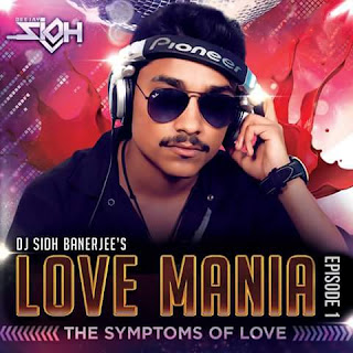 LOVE+MANIA+(THE+SYMPTOMS+OF+LOVE)-EPISODE+1+BY+DJ+Sidh