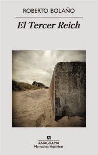 """""""El Tercer Reich"""" - Roberto Bolaño"""