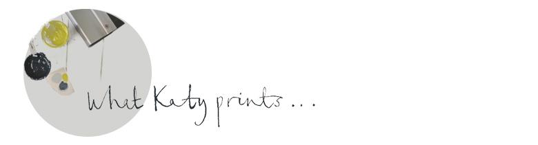 what Katy prints...