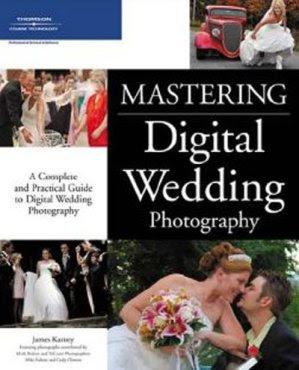 James Karney - Mastering Digital Wedding Photography PDF eBook