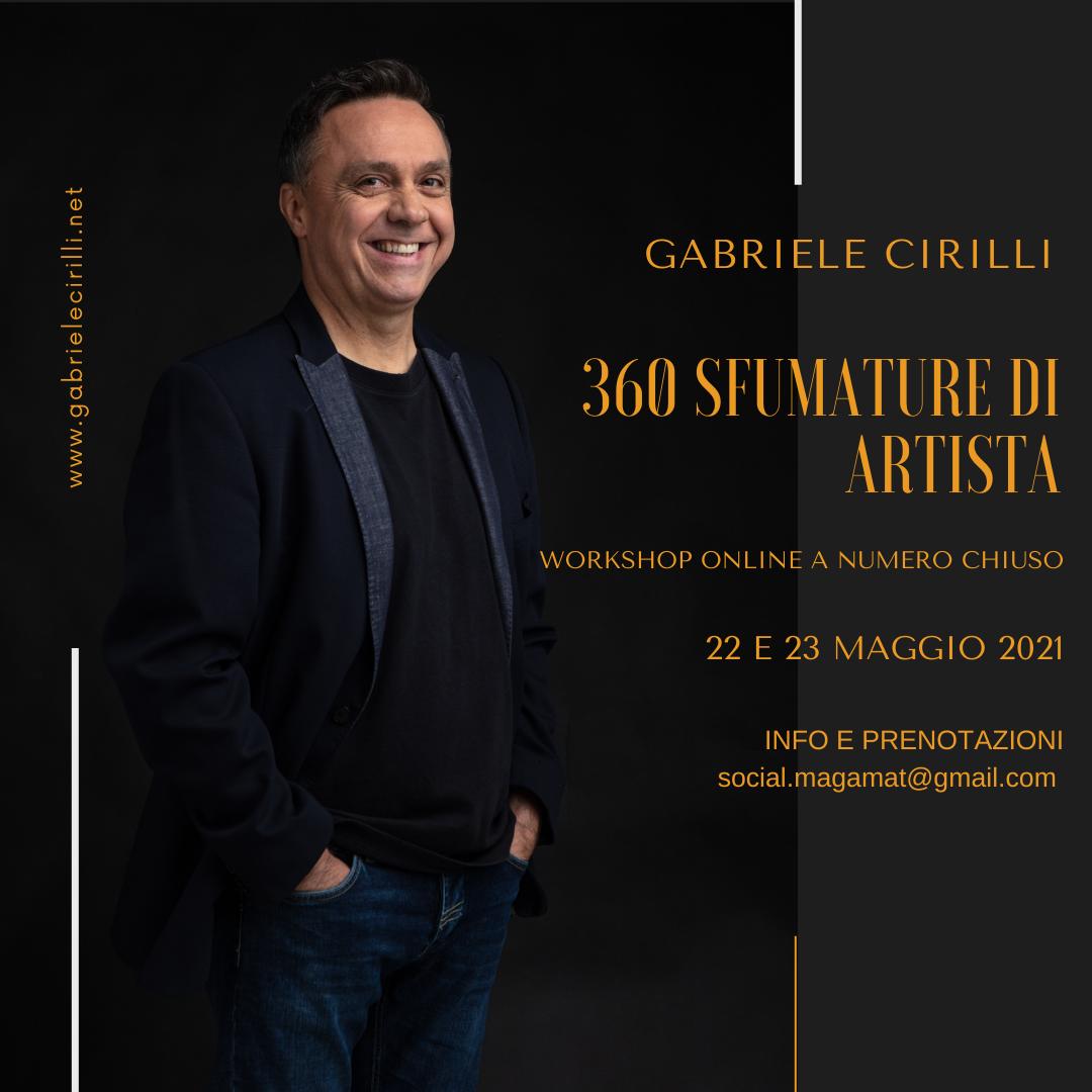 """GABRIELE CIRILLI """"360 SFUMATURE DI ARTISTA"""""""