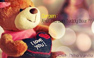 Cerpen  Aku dia Dan Teddy Bear  part 2
